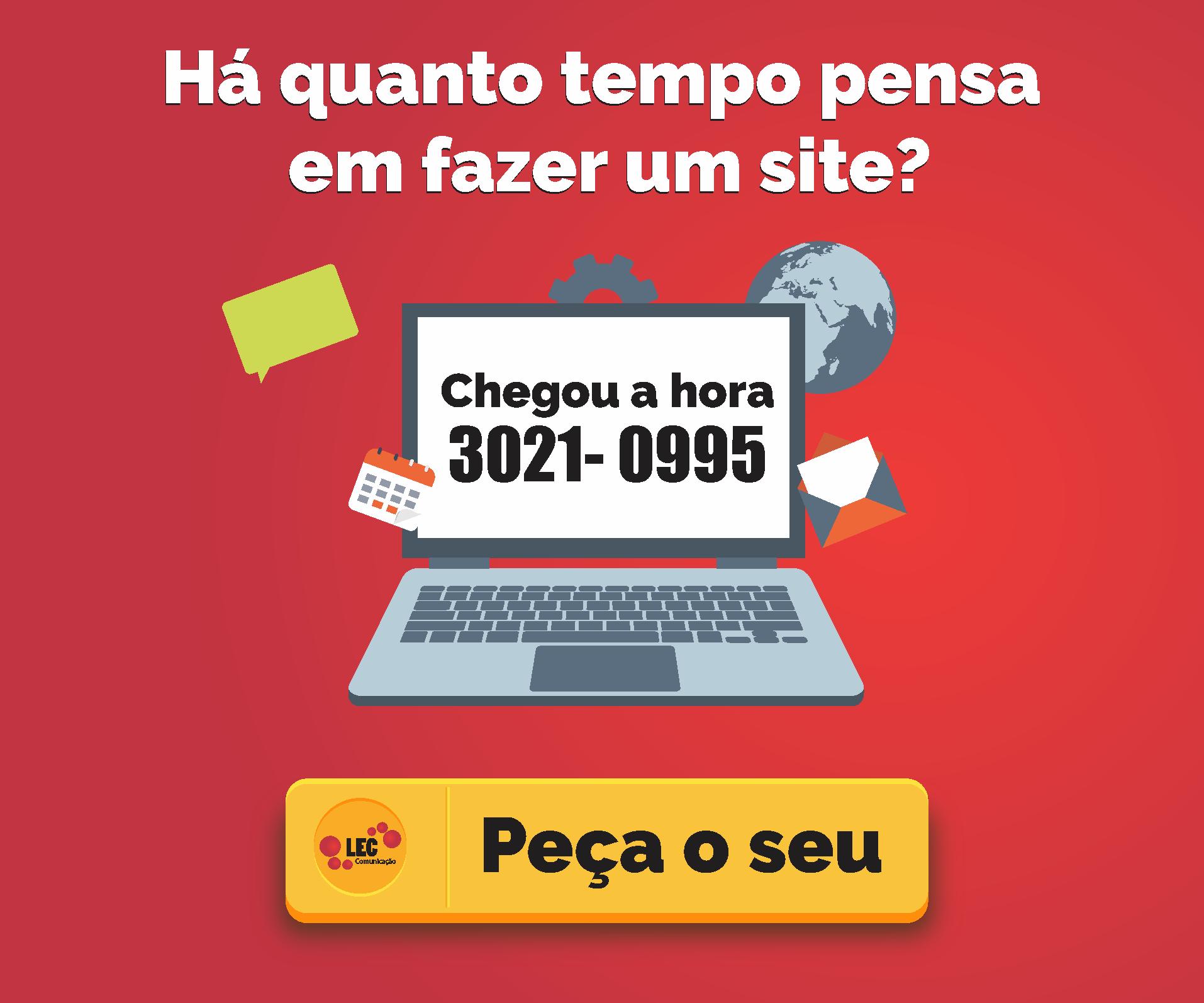 Faça seu site com a LEC! Telefone para contato: 31 3021-0995
